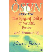 Osun Seegesi: The Elegant Deity of Wealth, Power and Femininity by Diedre Badejo, 9780865433557