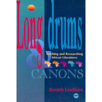 Long Drums And Canons: Teaching and Researching African Literatures by Bernth Lindfors, 9780865434370