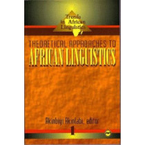 Theoretical Approaches To African Linguistics: Trends in African Linguistics Vol. 1 by Akinbiyi Akinlabi, 9780865434639