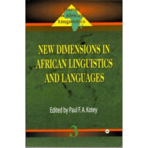 New Dimensions In African Linguistics And Languages: Trends in African Linguistics Vol. 3 by Paul F.A. Kotey, 9780865436657
