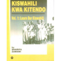 Kiswahili Kwa Kitendo: An Introductory-Intermediate Course by Sharifa M. Zawawi, 9780865439368