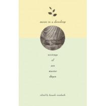 Moon in a Dewdrop: Writings of Zen Master Dogen by Dogen, 9780865471863