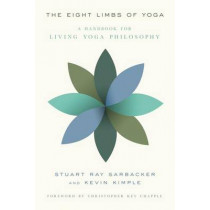 The Eight Limbs of Yoga: A Handbook for Living Yoga Philosophy by Stuart Ray Sarbacker, 9780865477681