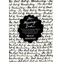 The Missing Ink by Philip Hensher, 9780865478022