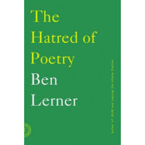 The Hatred of Poetry by Ben Lerner, 9780865478206