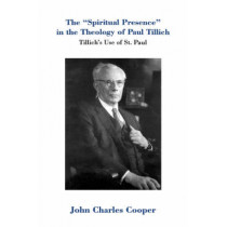 Spiritual Presence in the Theology of Paul Tillich by John Charles Cooper, 9780865545359