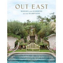 Out East: Houses and Gardens of the Hamptons by M. Brian Tichenor, 9780865653375