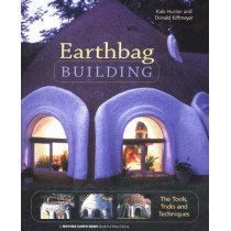 Earthbag Building: The Tools, Tricks and Techniques by Kaki Hunter, 9780865715073