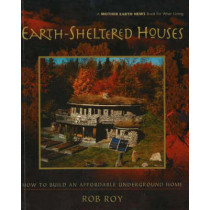 Earth-Sheltered Houses: How to Build an Affordable... by Rob Roy, 9780865715219
