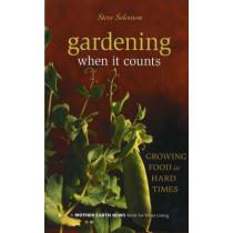 Gardening When It Counts: Growing Food in Hard Times by Steve Solomon, 9780865715530
