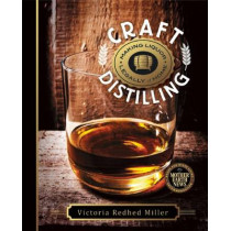 Craft Distilling: Making Liquor Legally at Home by Victoria Redhed Miller, 9780865718043