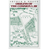 Origins of the Common Law by Arthur Reed Hogue, 9780865970540