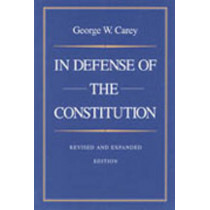 In Defense of the Constitution by George Carey, 9780865971370