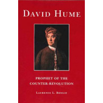 David Hume: Prophet of the Counter Revolution, 2nd Edition by Laurence L. Bongie, 9780865972094