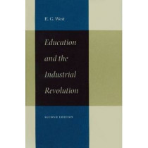 Education and the Industrial Revolution by Edwin G. West, 9780865973107