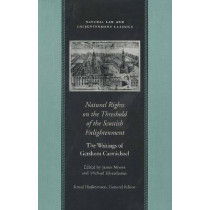 Natural Rights on the Threshold of the Scottish Enlightenment: The Writings of Gershom Carmichael by Gershom Carmichael, 9780865973206