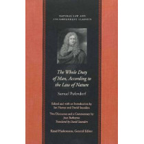 The Whole Duty of Man According to the Law of Nature by Samuel Pufendorf, 9780865973756