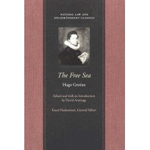 Free Sea: with William Welwod's Critique & Grotius's Reply by Hugo Grotius, 9780865974302