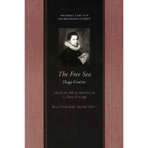 Free Sea: with William Welwod's Critique & Grotius's Reply by Hugo Grotius, 9780865974319