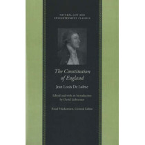 Constitution of England: Or, An Account of the English Government by Jean Louis De Lolme, 9780865974654