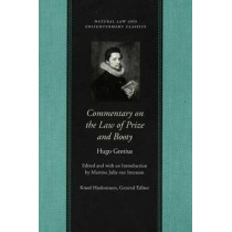 Commentary on the Law of Prize and Booty, with Associated Documents by Hugo Grotius, 9780865974753