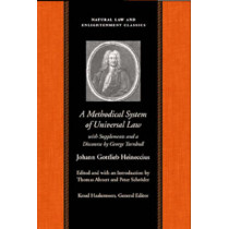 Methodical System of Universal Law: Or, the Laws of Nature & Nations -- with Supplements & a Discourse by George Turnbull by Johann Gottlieb Heineccius, 9780865974791