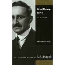 Good Money: Part II: The Standard by F. A. Hayek, 9780865977464
