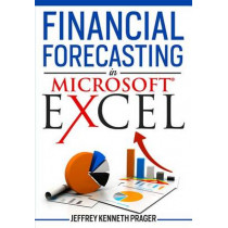 Financial Forecasting in Microsoft Excel by Jeffrey Kenneth Prager, 9780867187335