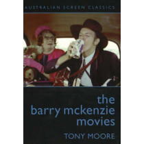 The Barry McKenzie Movies by Tony Moore, 9780868197487