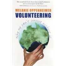 Volunteering: Why we can't survive without it by Melanie Oppenheimer, 9780868409863