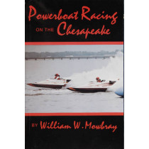 Powerboat Racing on the Chesapeake by William W. Mowbray, 9780870334733