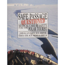 Safe Passage Questioned: Medical Care and Safety for the Polar Tourist by Scott Polar Research Institute, 9780870335044