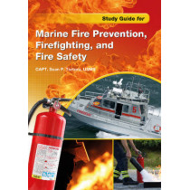 Study Guide for Marine Fire Prevention, Firefighting, and Safety by Sean P. Tortora, 9780870336355