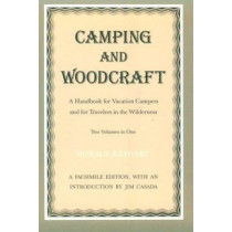 Camping And Woodcraft: Handbook Vacation Campers Travelers Wilderness by Horace Kephart, 9780870495564
