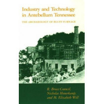 Industry Technology: Antebellum Tennessee by R. Bruce Council, 9780870497445