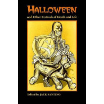 Halloween Other Festivals: Death And Life by Jack Santino, 9780870498138