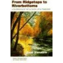 From Ridgetops To Riverbottoms: Celebration Outdoor Life In Tennessee by Sam Venable, 9780870498848