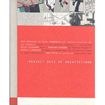 Perfect Acts of Architecture by Jeffrey Kipnis, 9780870700392