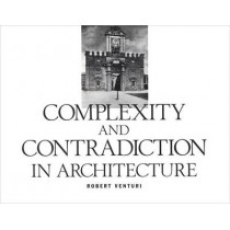 Complexity and Contradiction in Architecture by Robert Venturi, 9780870702822