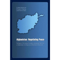 Afghanistan: Negotiating PeaceThe Report of The Century Foundation International Task Force on Af... by Thomas R. Pickering, 9780870785207