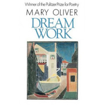 Dream Work by Mary Oliver, 9780871130693