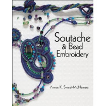 Soutache & Bead Embroidery by Amee K. Sweet-McNamara, 9780871167507
