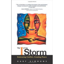 The I of the Storm: Embracing Conflict, Creating Peace by Gary Simmons, 9780871592705