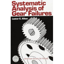 Systematic Analysis of Gear Failures by Lester E. Alban, 9780871702005