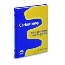 Carburizing: Microstructure and Properties by Geoffrey Parrish, 9780871706669