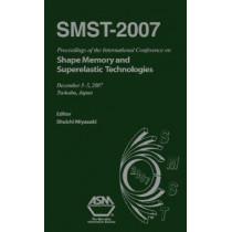 Smst-2007: Proceedings of the International Conference on Shape Memory and Superelastic Technology  (December 3-5, 2007, Tsukuba City, Japan) (book plus CD-ROM) by Shuichi Miyazaki, 9780871707222