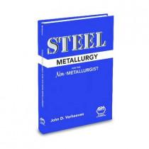 Steel Metallurgy for the Non-Metallurgist by John D. Verhoeven, 9780871708588
