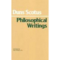 Duns Scotus: Philosophical Writings by John Duns Scotus, 9780872200180