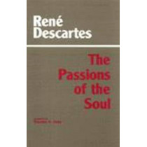 Passions of the Soul by Rene Descartes, 9780872200357
