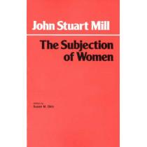 The Subjection of Women by John Stuart Mill, 9780872200548